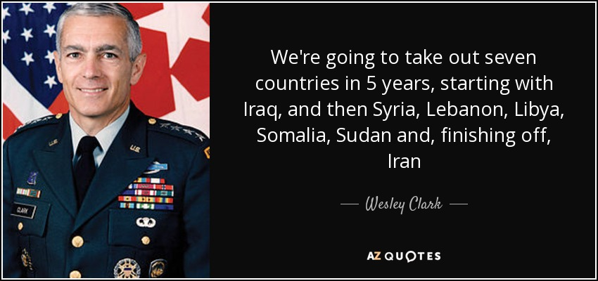 quote-we-re-going-to-take-out-seven-countries-in-5-years-starting-with-iraq-and-then-syria-wesley-clark-65-49-13-1