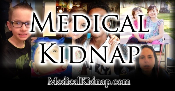 Medical Kidnapping: A Threat to Every Child in America Today